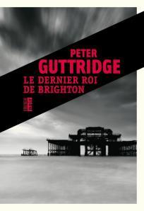 Guttridge - Le Dernier Roi de Brighton