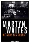 Waites - Né sous les coups