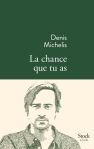 Michelis - La chance que tu as