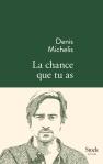 Michelis - La chance que tu as