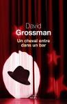 Grossman - Un cheval entre dans un bar
