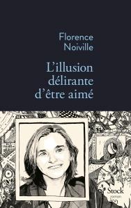 Noiville - L'Illusion délirante d'être aimé
