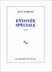 Echenoz - Envoyée spéciale