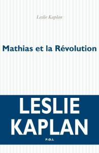 Kaplan - Mathias et la Révolution