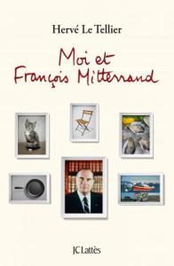 Le Tellier - Moi et François Mitterrand