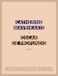 Mavrikakis - Oscar de Profundis
