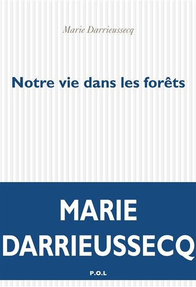 Darrieussecq - Notre vie dans les forêts
