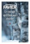 Favier - Le courage qu'il faut aux rivières