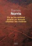 Norris - Ce qu'on entend quand on écoute chanter les rivières