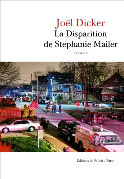 Dicker - La Disparition de Stephanie Mailer