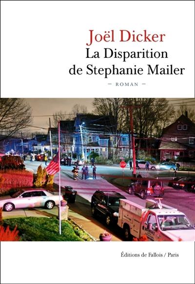 Dicker - La Disparition de Stephanie Mailer