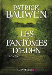 Bauwen - Les fantômes d'Eden - Albin Michel