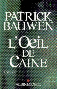 Bauwen - L'Oeil de Caine - Albin Michel