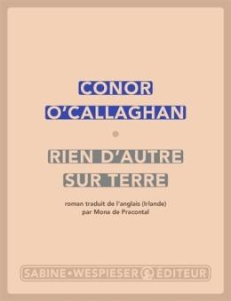 O'Callaghan - Rien d'autre sur Terre