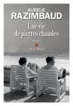 Razimbaud – Une vie de pierreschaudes