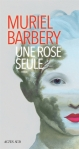Muriel Barbery - Une rose seule