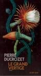 Pierre Ducrozet - Le grand vertige