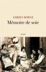 Adrien Borne - Mémoire de soie