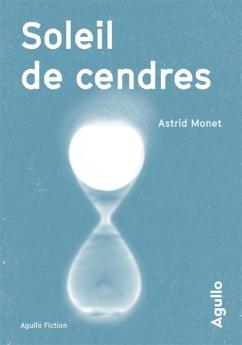 Astrid Monet - Soleil de cendres
