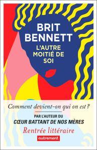 Brit Bennett - L'autre moitié de soi