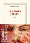 Carole Martinez - Les roses fauves
