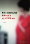 Chloé Delaume - Le coeur synthétique