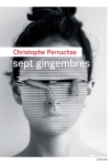 Christophe Perruchas - Sept gingembres