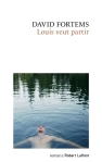 David Fortems - Louis veut partir