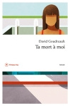 David Goudreault - Ta mort à moi