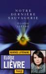 Eloise Lièvre - Notre dernière sauvagerie