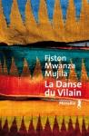 Fiston Mwanza Mujila - La Danse du vilain