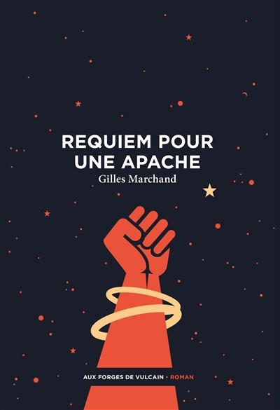 Gilles Marchand - Requiem pour une Apache