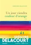 Grégoire Delacourt - Un jour viendra couleur d'orange