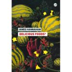 James Hannaham - Delicious Foods