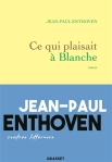Jean-Paul Enthoven - Ce qui plaisait à Blanche