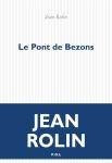 Jean Rolin - Le Pont de Bezons