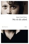Joyce Carol Oates - Ma vie de cafard