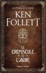 Ken Follett - Le crépuscule et l'aube