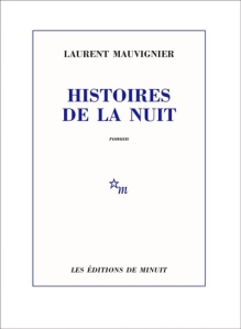 Laurent Mauvignier - Histoires de la nuit