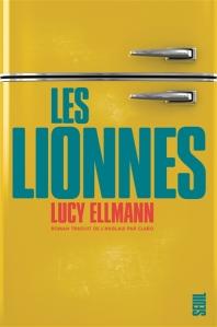 Lucy Ellmann - Les lionnes