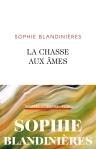 Sophie Blandinières - La chasse aux âmes