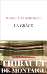 Thibault de Montaigu - La grâce