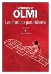 Véronique Olmi - Les évasions particulières
